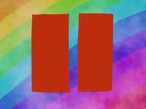Image description: an annoyingly imperfect and asymmetrical red pause symbol on a rainbow background with white clouds on top of the rainbow colours but beneath the pause sign.